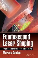 Femtosecond Laser Shaping