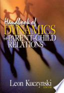 Handbook of Dynamics in Parent Child Relations