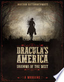 Dracula s America  Shadows of the West