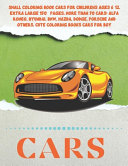 Small Coloring Book Cars for Childrens Ages 6 12  Extra Large 150  Pages  More Than 70 Cars
