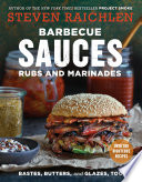 Barbecue Sauces, Rubs, and Marinades--Bastes, Butters & Glazes, Too