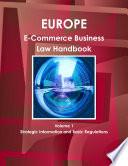 Europe E Commerce Business Law Handbook Volume 1 Strategic Information and Basic Regulations Book