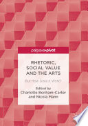 Rhetoric  Social Value and the Arts