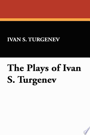 [pdf - epub] The Plays of Ivan S. Turgenev - Read eBooks Online