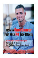 How to Cure Cancer Fast With No Side Effects