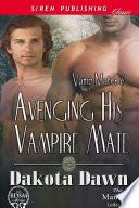 Avenging His Vampire Mate  Vamp Mates 6