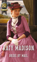 Bride by Mail (Mills & Boon Historical) (Wild West Weddings, Book 1) Book