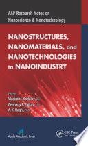 Nanostructures, Nanomaterials, and Nanotechnologies to Nanoindustry