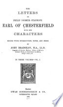 The Letters of Philip Dormer Stanhope  Earl of Chesterfield  with the Characters