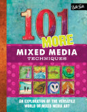 101 More Mixed Media Techniques
