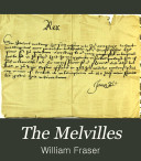The Melvilles  Earls of Melville  and the Leslies  Earls of Leven  Correspondence