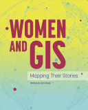 link to Women and GIS : mapping their stories in the TCC library catalog