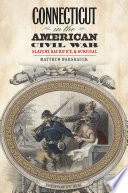 Connecticut in the American Civil War  : Slavery, Sacrifice, and Survival