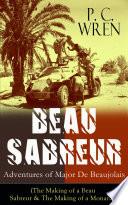 BEAU SABREUR  Adventures of Major De Beaujolais  The Making of a Beau Sabreur   The Making of a Monarch