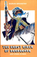 The Ghost Rider of Darbhanga and Other Stories