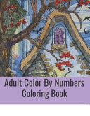 Adult Color By Numbers Coloring Book Book