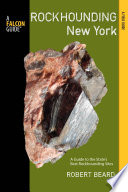 Rockhounding New York  : A Guide to the State's Best Rockhounding Sites