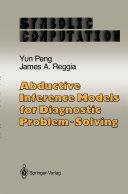 Abductive Inference Models for Diagnostic Problem Solving