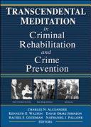 Transcendental Meditation in Criminal Rehabilitation and Crime Prevention
