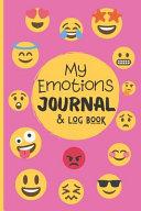 My Emotions Journal Log Book for Kids   Teens