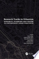 Research Tracks in Urbanism  Dynamics  Planning and Design in Contemporary Urban Territories Book PDF