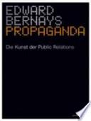 Propaganda  : die Kunst der Public Relations