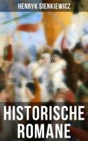 Historische Romane von Henryk Sienkiewicz (Vollständige deutsche Ausgaben)