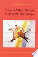 Changing Military Patterns Of The Great Plains Indians 17th Century Through Early 19th Century