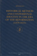 Historical Method and Confessional Identity in the Era of the Reformation