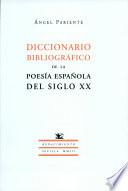 Diccionario bibliográfico de la poesía española del siglo XX