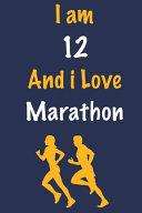 I Am 12 And i Love Marathon