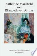 Katherine Mansfield and Elizabeth von Arnim