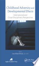 Childhood Adversity and Developmental Effects