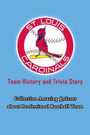 St Louis Cardinals Team History and Trivia Story