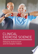 """Clinical Exercise Science"" by Andrew Scott, Christopher Gidlow"