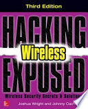 Hacking Exposed Wireless, Third Edition  : Wireless Security Secrets & Solutions