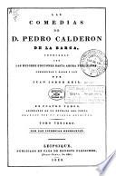 Las comedias de d. Pedro Calderon de la Barca,  : cotejadas con las mejores ediciones hasta ahora publicadas,