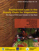 Postharvest Loss in the Supply Chain for Vegetables     The Case of Chili and Tomato in Viet Nam