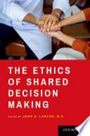 The Ethics of Shared Decision Making