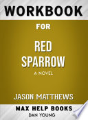 Workbook for Red Sparrow: A Novel (Max-Help Books)