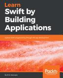 Learn Swift by Building Applications Pdf/ePub eBook