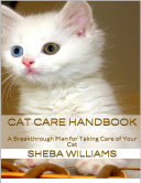 Cat Care Handbook  A Breakthrough Plan for Taking Care of Your Cat
