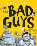 Bad Guys Episode 5  Intergalactic Gas