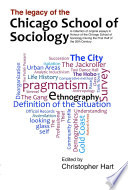 Legacy of the Chicago School  a Collection of Essays in Honour of the Chicago School of Sociology During the First Half of the 20th Century  Book