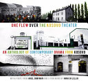 One flew over the Kosovo Theater: an anthology of contemporary drama from Kosovo