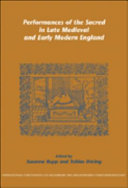Performances of the Sacred in Late Medieval and Early Modern England