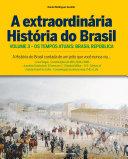 A Extraordinária História do Brasil - Vol. 3