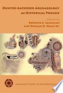 Hunter Gatherer Archaeology as Historical Process