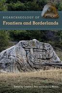 Bioarchaeology of Frontiers and Borderlands
