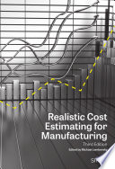 Realistic Cost Estimating for Manufacturing, 3rd Edition